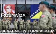 Bosna'da Beklenilen Türk Askeri