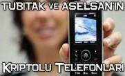 TÜBİTAK ve ASELSAN'ın Kriptolu Telefonları