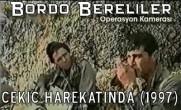 Bordo Bereliler Çekiç Harekatı'nda (1997)