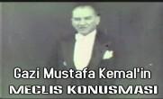 Gazi Mustafa Kemal'in Meclis Konuşması
