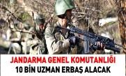 Jandarma Genel Komutanlığı 10 bin uzman erbaş alacak!