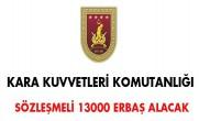 Kara Kuvvetleri Komutanlığı sözleşmeli 13000 Erbaş alacak