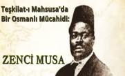 Teşkilat-ı Mahsusa'da Bir Osmanlı Mücahidi: Zenci Musa