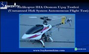Baykar Malazgirt Helikopter İHA Otonom Uçuş Videosu (2006)