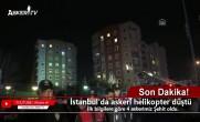 İstanbul'da askeri helikopter düştü!