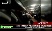 ÖZEL HAREKAT POLİSİ ETKİSİZ HALE GETİRDİ