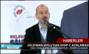 SÜLEYMAN SOYLU'DAN DHKP-C AÇIKLAMASI