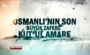 Osmanlı'nın Son Büyük Zaferi: Kut'ül Amare