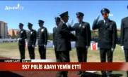 557 Polis Adayı Yemin Etti