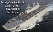 Türkiye'nin En Büyük Askeri Gemisi Anadolu'da Geri Sayım!
