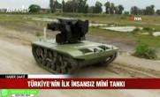 Türkiye'nin İlk İnsansız Mini Tankı