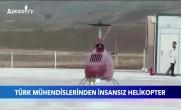 Türk Mühendislerden İnsansız Helikopter