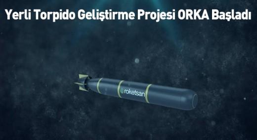 Yerli Torpido Geliştirme Projesi: ORKA