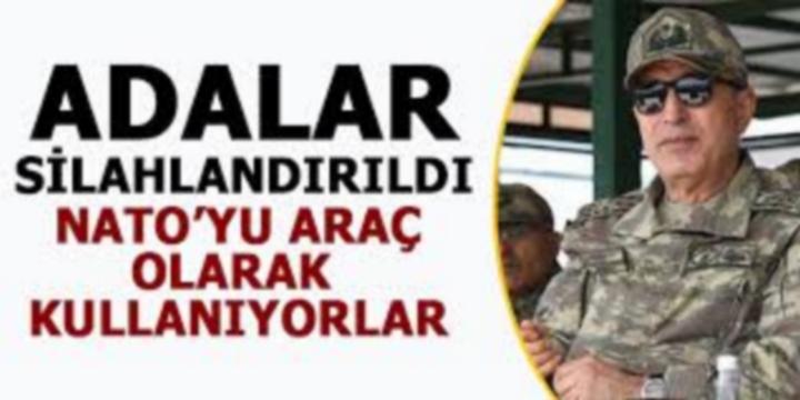 Hulusi AKAR: NATO'yu Türkiye'ye karşı kullanmaya çalışıyorlar